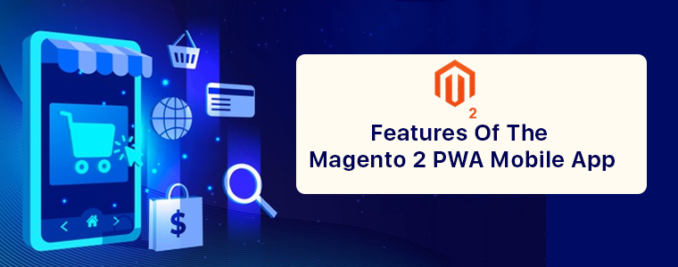 features-of-magento-2-pwa-mobile-app